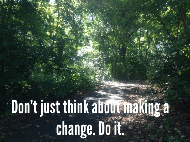 don't just think about making change